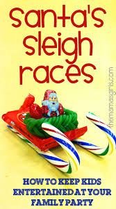 santa s sleigh races how to keep kids entertained at your family party