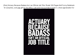 Cool Title Pages Doc Actuary Because Badass Isn T An Official Job Title