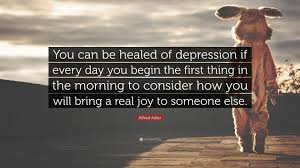 "Things Will Get Better Quotes Amazing Alfred Adler Quote ""You Can Be Healed Of Depression If Every Day"