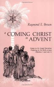 a coming christ in advent raymond e brown ss  a coming christ in advent raymond e brown ss 9780814615874 com books