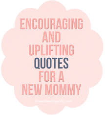 Encouraging Quotes For Moms. QuotesGram via Relatably.com