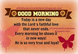 Good Morning Christian Quotes Best of Good Morning With God's Love Christian Cards For You