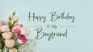 80 happy birthday wishes for boyfriend