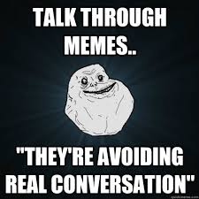 Forever Alone memes | quickmeme via Relatably.com