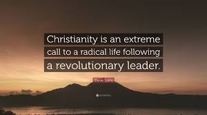"""Radical Christianity Quotes Best of Steve Saint Quote """"Christianity Is An Extreme Call To A Radical"""
