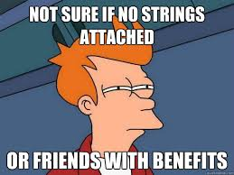 not sure if no strings attached Or friends with benefits ... via Relatably.com