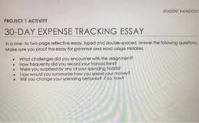 student handout project activity day expense com student handout project 1 activity 30 day expense tracking essay in a one to