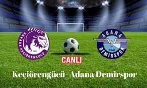 Keçiörengücü 1 – 0 Adana Demirspor Maç Özeti ve Golleri - TV Gündemi