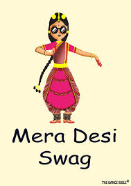 Mera Desi Swag A3 Size Dance Poster Wall Poster Funny Posters Posters For Boys Girls Classical Dancer Dance Quotes Inspirational