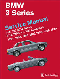 bmw 3 series e30 service manual 1984 1985 1986 1987 1988 bmw 3 series e30 service manual 1984 1985 1986 1987 1988 1989 1990 318i 325 325e 325es 325i 325is 325i convertible amazon co uk bentley