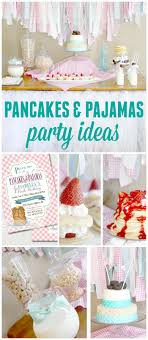 best ideas about pancakes and pajamas pancake a slumber party for a girl birthday a pancake and pajamas theme and fun breakfast