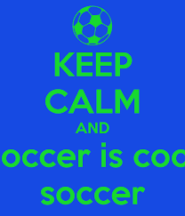 keep calm and soccer is cool soccer