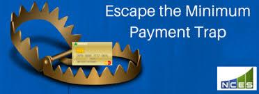 Minimum Credit Card Payment Escape The Minimum Payment Trap On Your Credit Cards