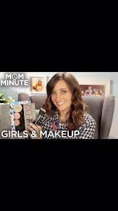 y s when should you start wearing makeup mom minute with mindy video