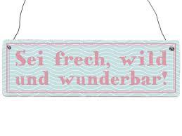 Holzschild Dekoschild Sei Frech Wild Und Wunderbar Spruch Pipi