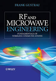 Rf And Microwave Circuit Design For Wireless Communications Rf And Microwave Engineering Fundamentals Of Wireless