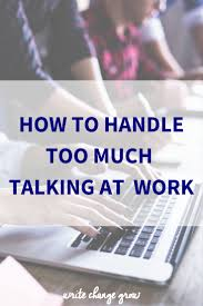 how to handle too much talking at work