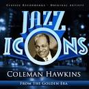 Coleman Hawkins: Jazz Icons From the Golden Era