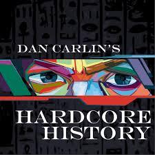 Hardcore history dan carlin
