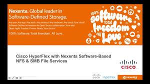 Cisco Hyperflex With Nexenta Software Defined Nas Training Webinar