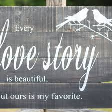 reclaimed wood wall art every love story is beautiful reclaime on wooden quote wall art with best pallet love sign products on wanelo