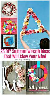 25 diy summer wreath ideas that will blow your mind diy wreaths diy projects