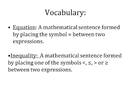 voary equation a mathematical sentence formed by placing the symbol between two expressions
