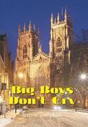 Big <b>Boys Dont Cry</b> - Jeanne Tompkins - Google Books