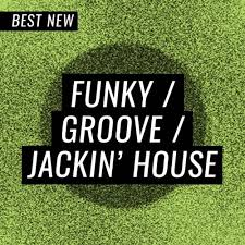 Best New Funky Groove Jackin House July By Beatport