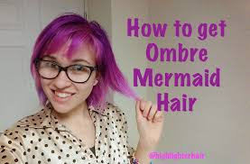 How To Get Ombre Mermaid Hair