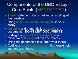 writing the thesis statement and dbq essay ppt video online  components of the dbq essay core points mandatory