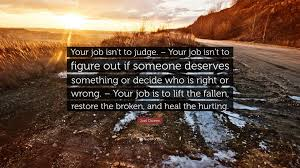 joel osteen quote your job isn t to judge your job isn t to joel osteen quote your job isn t to judge your job