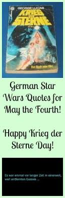 German Star Wars Quotes For May The Fourth Happy Krieg Der Sterne Day