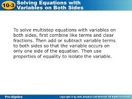 to solve multistep equations with variables on both sides first combine like terms and clear