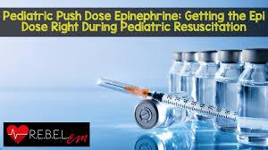 Pediatric Push Dose Epinephrine Getting The Epi Dose Right