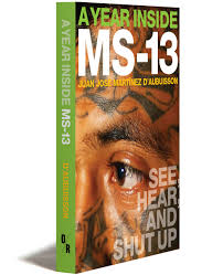 A Year Inside Ms 13 See Hear And Shut Up Or Books