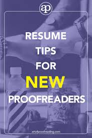 Resume Tips For New Proofreaders Proofreader Financial Goals And