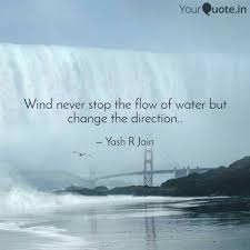 Direction Quotes Custom Wind Never Stop The Flow Quotes Writings By Yash R Jain