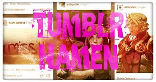 Kreative Tumblr Namen Gesucht Hier Gibts Hilfe Freewarede