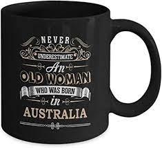 Customised image wraps around the mug. Amazon Com Australia Coffee Mug Old Woman Who Was Born In Australia Ceramic Mugs Motivational Australia Gifts Idea For Women Mother Aunt On Christmas Birthday 11 Oz Tea Cup