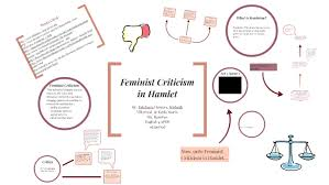 Feminist Criticism In Hamlet By Kayla Morin On Prezi
