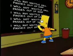 I Will Not Whittle Hall Passes Out Of Soap Barts Blackboard