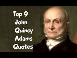 John Quincy Adams Quotes Custom Top 48 John Quincy Adams Quotes The Sixth President Of The United