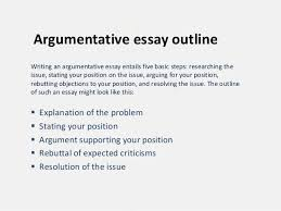topics for an argumentative research essay outline dissertation  argumentative essay topics outline format essaypro