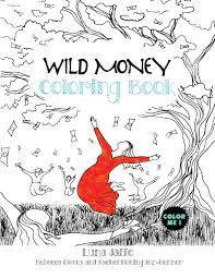 Amazon Com Wild Money Coloring Book 9781513607276 Luna Jaffe