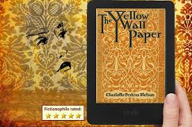 The Yellow Wallpaper By Charlotte Perkins Gilman Fictionophile