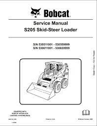 bobcat s205 skid steer loader service repair workshop manual instant bobcat s205 skid steer loader service repair workshop manual 530511001 530611001 this manual content all service repair maintenance
