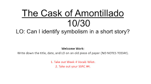 the cask of amontillado lo can i identify symbolism in a  1 the cask of amontillado
