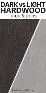 dark vs light hardwoods advanes and disadvanes