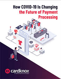 Check spelling or type a new query. How Covid 19 Is Changing The Future Of Payment Processing Cardknox